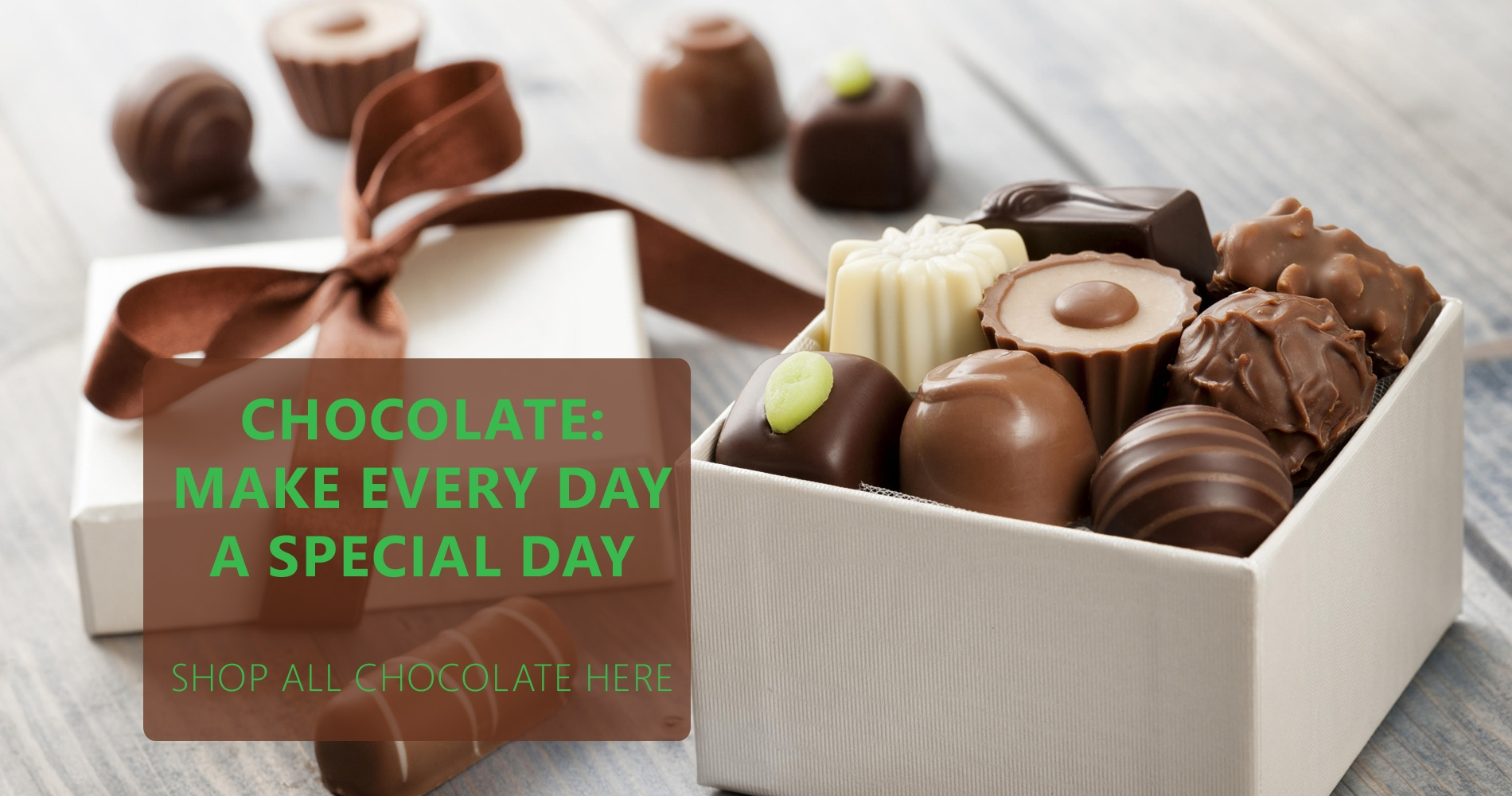 Chocolate makes every day a special day, shop chocolate here